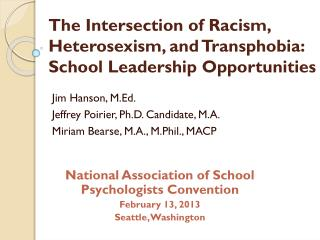 The Intersection of Racism, Heterosexism, and Transphobia: School Leadership Opportunities
