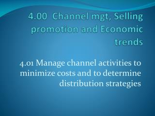 4.00  Channel mgt, Selling promotion and Economic trends