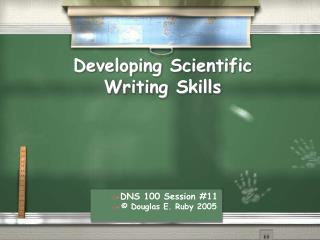 Developing Scientific Writing Skills DNS 100 Session 11