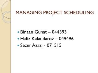 MANAGING PROJECT SCHEDULING