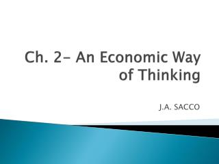 Ch. 2- An Economic Way of Thinking