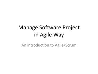 Manage Software  Project  in  Agile Way