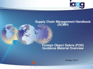 Supply Chain Management Handbook (SCMH) Foreign Object Debris (FOD) Guidance Material Overview