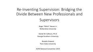 Re-Inventing Supervision: Bridging the Divide Between New Professionals and Supervisors