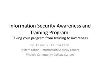 Information Security Awareness and Training Program: Taking your program from training to awareness
