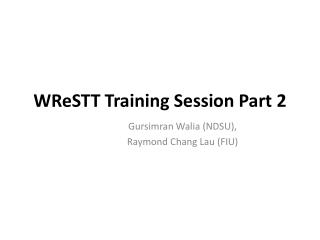 WReSTT  Training Session Part 2