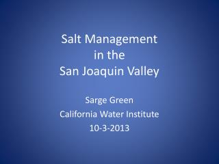 Salt Management  in the  San Joaquin Valley
