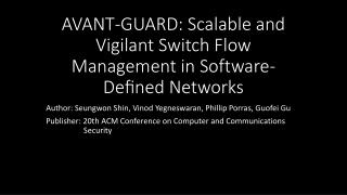 AVANT-GUARD: Scalable and Vigilant Switch Flow Management in Software-Defined Networks