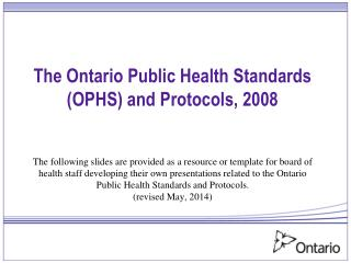 The Ontario Public Health Standards (OPHS) and Protocols, 2008