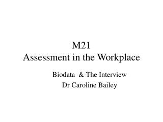 M21  Assessment in the Workplace