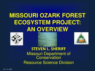 MISSOURI OZARK FOREST ECOSYSTEM PROJECT: AN OVERVIEW
