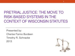 Pretrial Justice: the move to Risk-Based Systems In the Context of Wisconsin Statutes