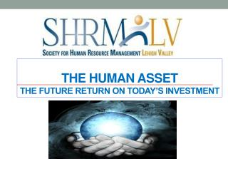 The Human Asset The Future Return on Today's Investment