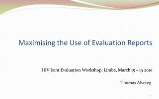 Maximising the Use of  Evaluation Reports