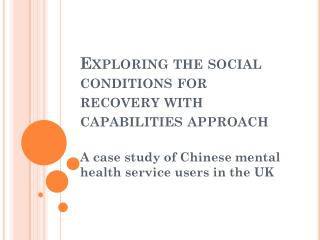 Exploring the social conditions for  recovery with capabilities approach