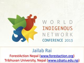 Jailab Rai ForestAction Nepal ( www.forestaction.org ) Tribhuvan  University, Nepal ( www.cdsatu.edu.np )