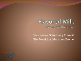 Flavored Milk A Science-Based Discussion