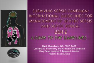 Surviving Sepsis Campaign: International Guidelines for Management of Severe Sepsis and Septic Shock:  2012 A Guide To T