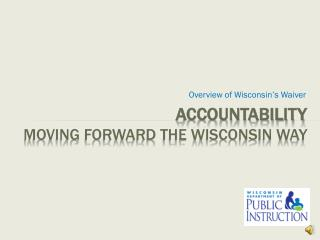 Accountability Moving Forward the Wisconsin Way