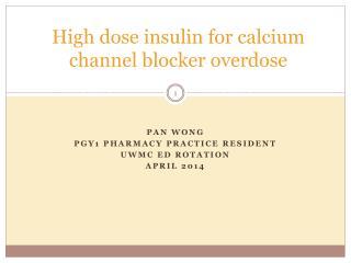 H igh dose insulin for calcium channel blocker overdose