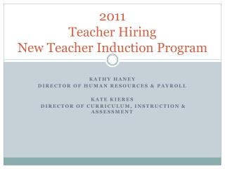 2011  Teacher Hiring  New Teacher Induction Program