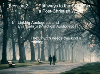 session 2. pathways to the gospel in    a post-christian world