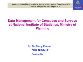 Data Management for Censuses and Surveys  at National Institute  of Statistics, Ministry of  Planning
