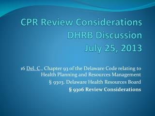 CPR Review Considerations DHRB Discussion July 25, 2013