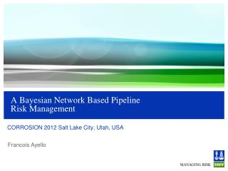 A Bayesian Network Based Pipeline  Risk  Management