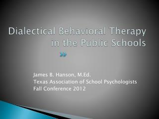Dialectical Behavioral Therapy  in the Public Schools