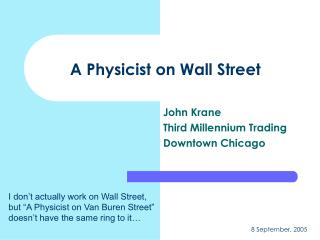 A Physicist on Wall Street
