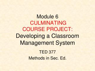Module 6 CULMINATING COURSE  PROJECT: Developing a Classroom Management System