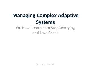 Managing Complex Adaptive Systems