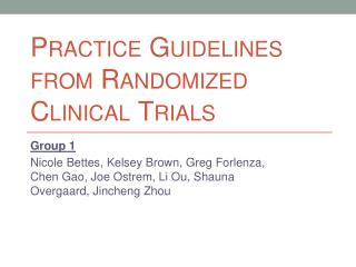 Practice Guidelines from Randomized Clinical Trials