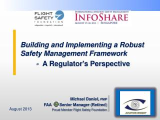 Building and Implementing a Robust Safety Management  Framework          -   A  Regulator's Perspective