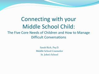 Connecting with your  Middle School Child: The Five Core Needs of Children and How to Manage Difficult Conversations