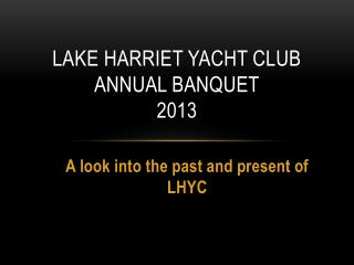 Lake Harriet Yacht Club Annual Banquet 2013