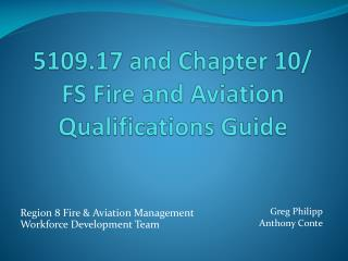 5109.17 and Chapter  10/   FS  Fire and Aviation Qualifications Guide
