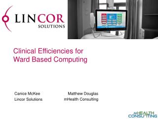 Clinical Efficiencies for  Ward Based Computing