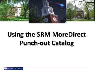 Using the SRM MoreDirect  Punch-out Catalog