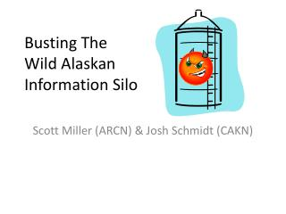 Busting The Wild Alaskan  Information Silo