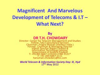 Magnificent  And Marvelous  Development of Telecoms & I.T – What Next?