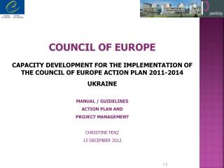 COUNCIL OF EUROPE CAPACITY DEVELOPMENT FOR THE IMPLEMENTATION OF THE COUNCIL OF EUROPE ACTION PLAN 2011-2014 UKRAINE MAN