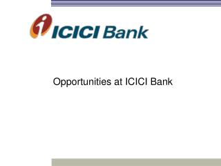 Opportunities at ICICI Bank