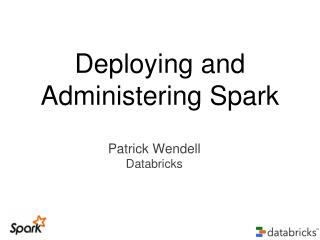 Deploying  and Administering Spark