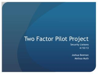 Two Factor Pilot Project