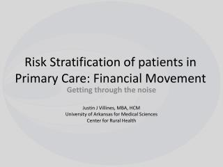 Risk Stratification of patients in Primary Care: Financial Movement