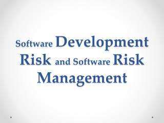 Software  Development Risk  and Software  Risk Management
