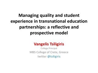 Managing quality and student experience in transnational education partnerships: a reflective and prospective  model