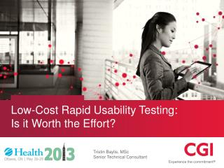 Low-Cost Rapid Usability Testing:  Is it Worth the Effort?